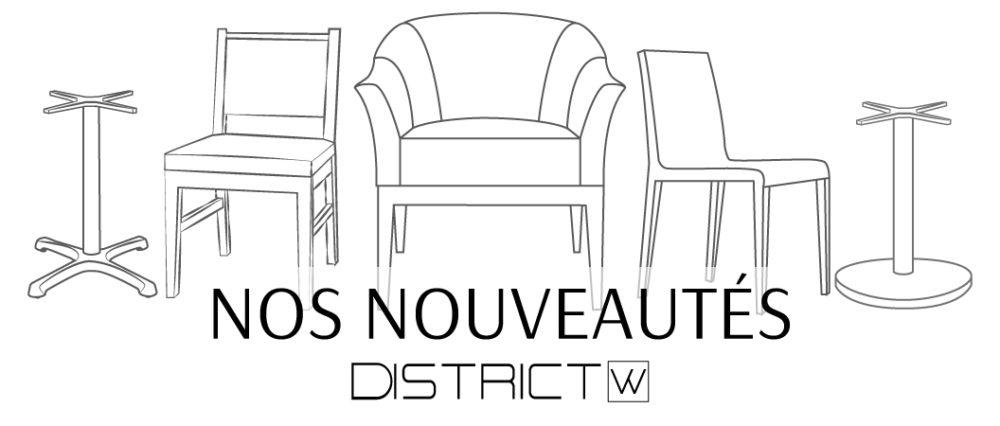 NOS-NOUVEAUTÉS-DISTRICT-W-MEUBLES